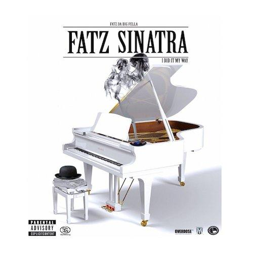 Fatz Da Big Fella – Fatz Sinatra