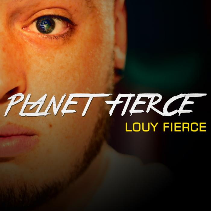 Louy Fierce – Planet Fierce