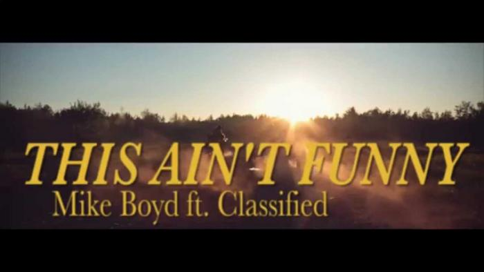 Mike Boyd Feat. Classified – This Ain't Funny [VMG Approved]