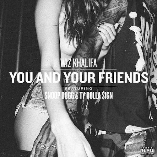 Wiz Khalifa – You And Your Friends [Download]