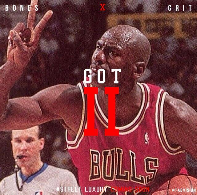 Bones Feat. Grit – Got II