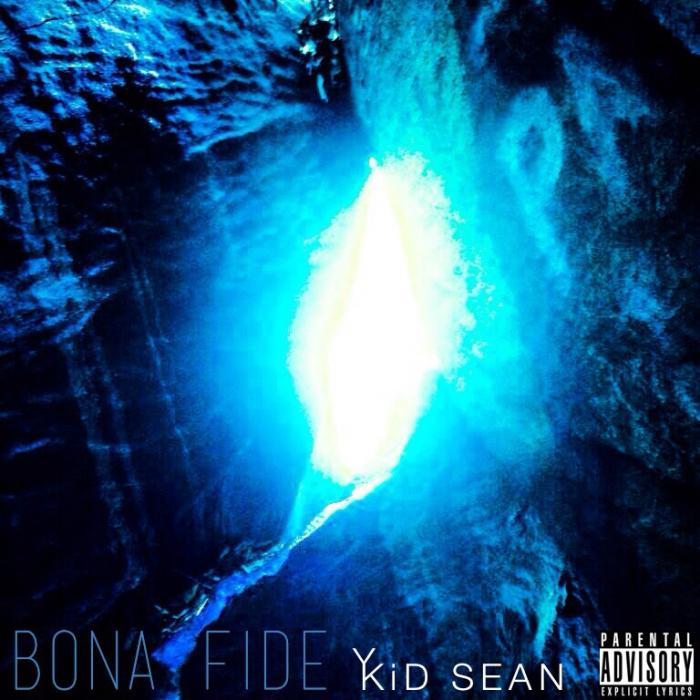 Kid Sean – Bona Fide
