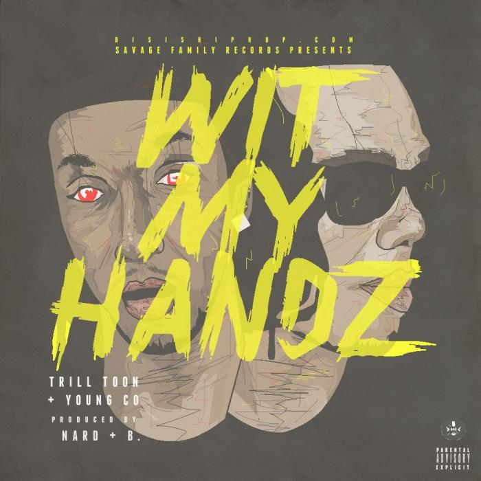 Toon & Young CO – Wit My Handz
