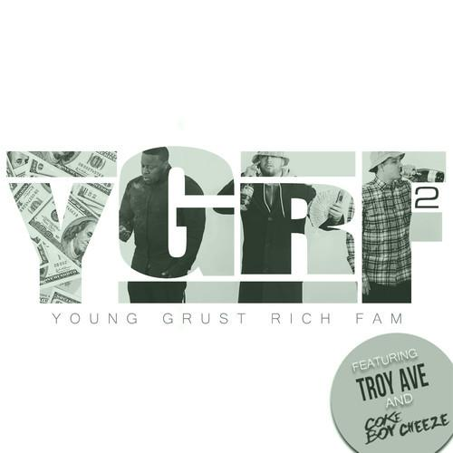 Young Grust Rich Fam – YGRF 2: The Mixtape