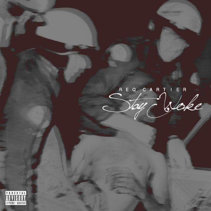 ReQ Cartier – Stay Woke