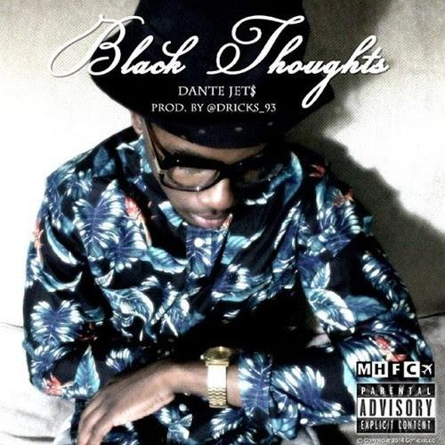 Dante Jet$ – Black Thoughts