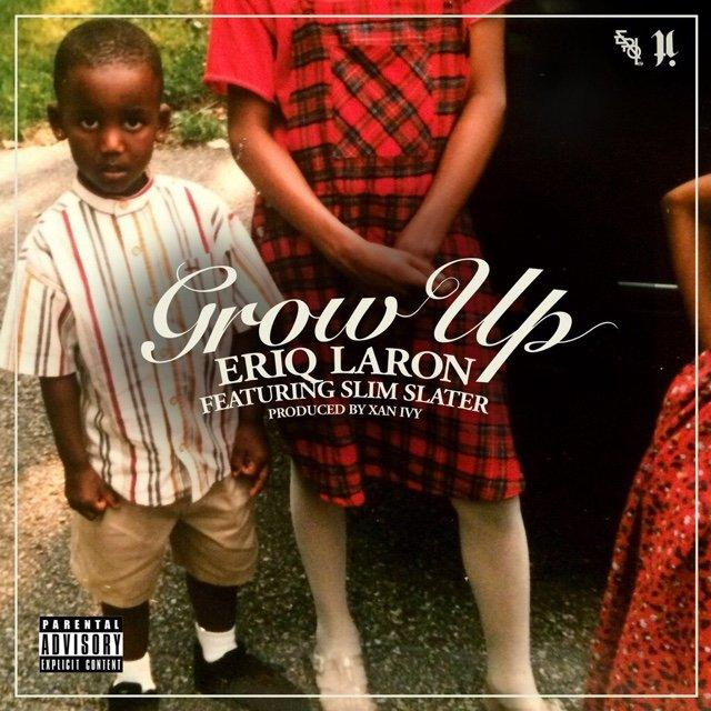 EriQ LaRon Feat. Slim Slater – Grow Up