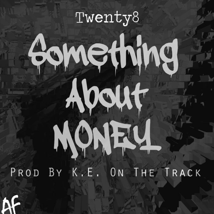 Twenty8 – Something About Money [VMG Approved]