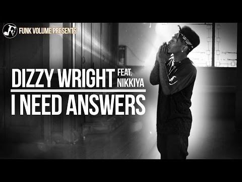 Dizzy Wright Feat. Nikkiya – I Need Answers