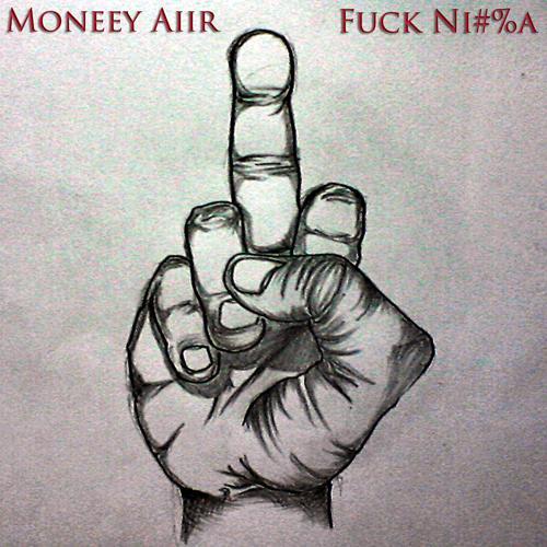 moneey-aiir-fuck-nigga-cover