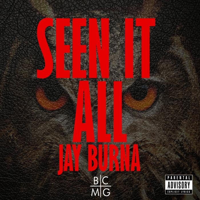 Jay Burna – Seen it All [Freestyle]