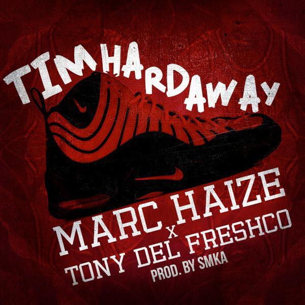 Marc Haize Feat. Tony Del FreshCo – Tim Hardaway