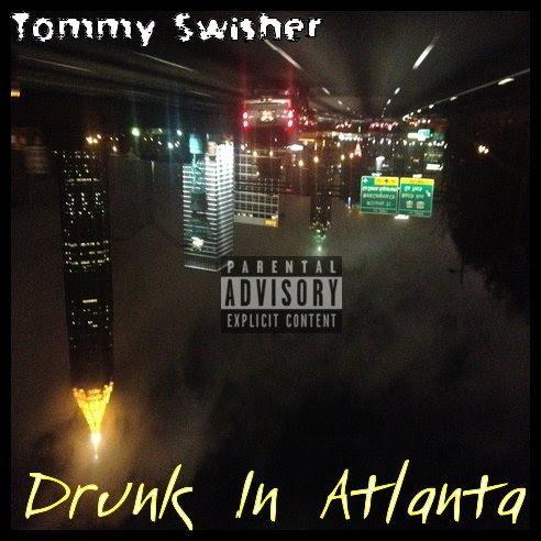 Tommy Swisher – Drunk In Atlanta