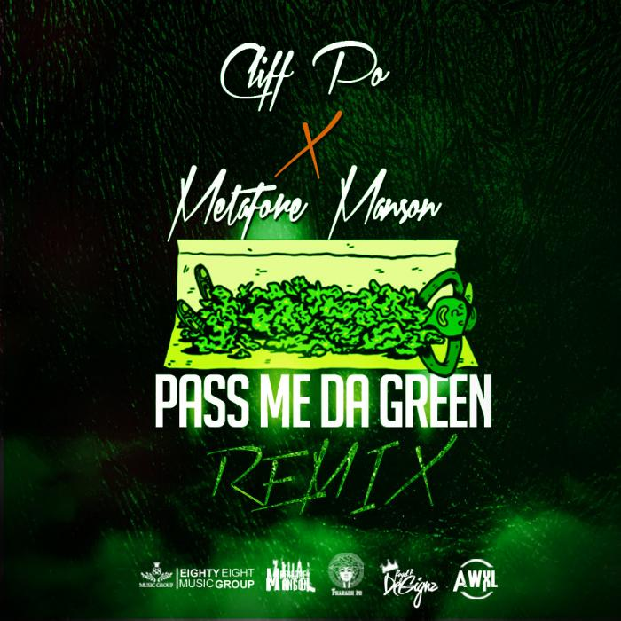 Cliff Po Feat. Metafore Manson  – Pass Me Da Green (Remix)