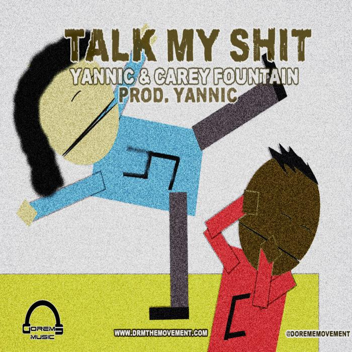 Yannic & Carey Fountain – Talk My Shit