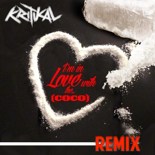 Kritikal – I'm In Love With The Coco (Remix)