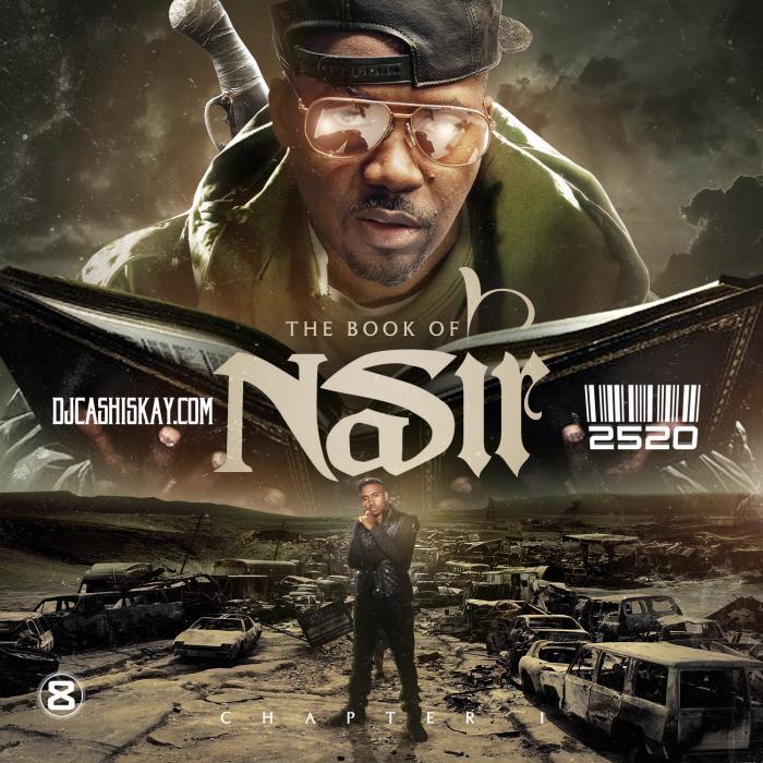 The Book Of Nasir, Chapter 1 – DJ Cashis Kay x 2520