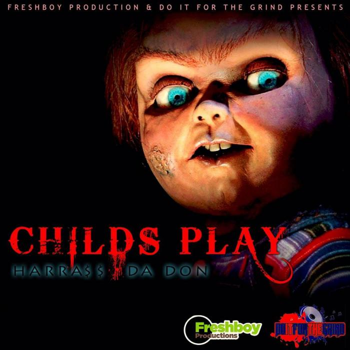 Harra$$ Da Don – Childs Play