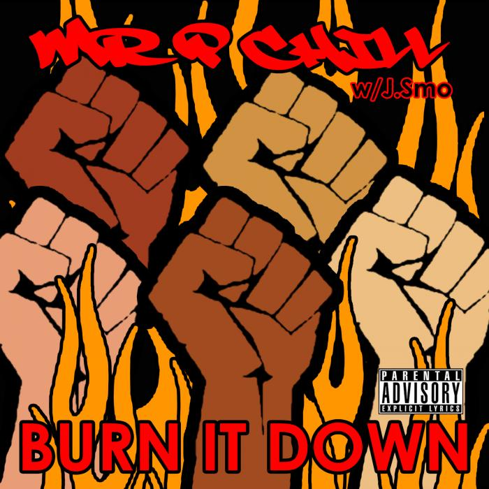 Mr-P-Chill-Burn-It-Down-1500×1500