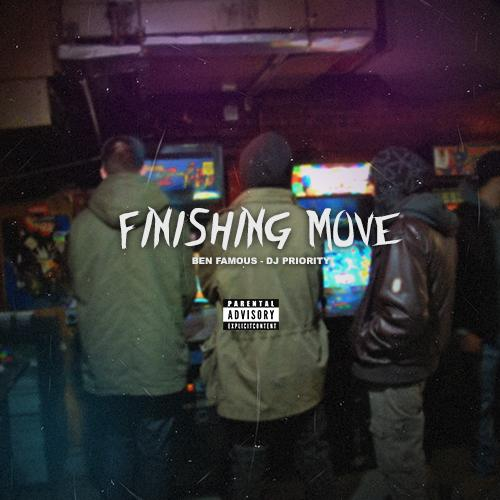 Ben Famous – Finishing Move