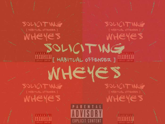 Wheyes – Soliciting