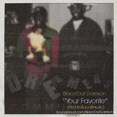 BlaccOut Garrison – Your Favorite