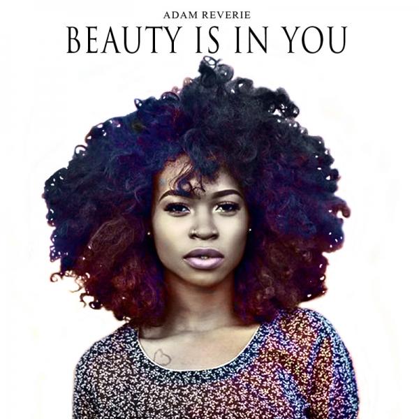 Adam Reverie – Beauty Is In You