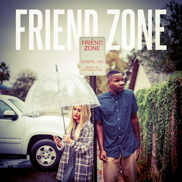 Gospel Lee – Friend Zone [VMG Approved]
