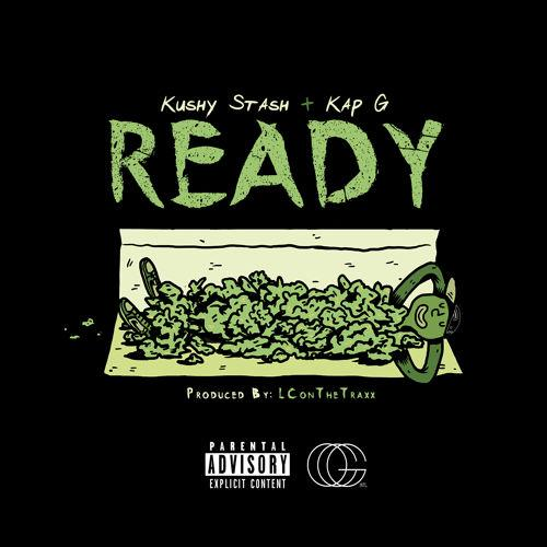 Kushy Stash Feat. Kap G – Ready