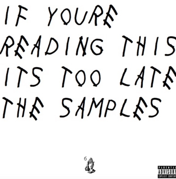 Drake – If You're Reading This It's Too Late (The Samples)