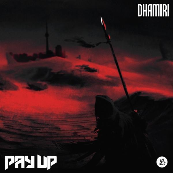 Dhamiri – Pay Up
