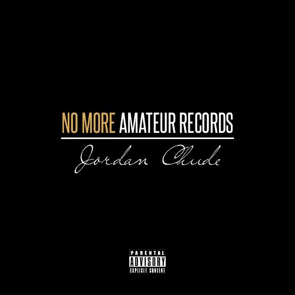 Jordan Chude – No More Amateur Records [EP]