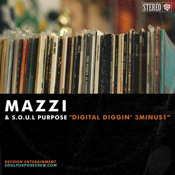 Mazzi and SOUL Purpose – Digital Diggin' 3Minus1