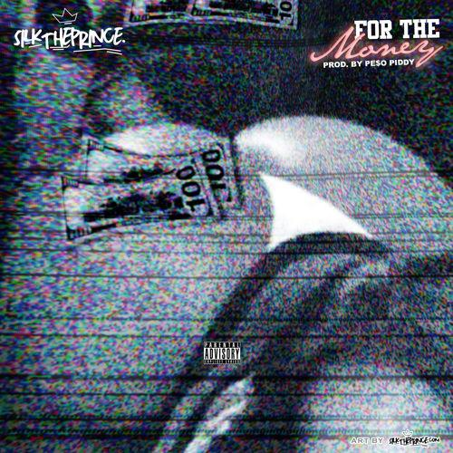 Silk The Prince – For The Money