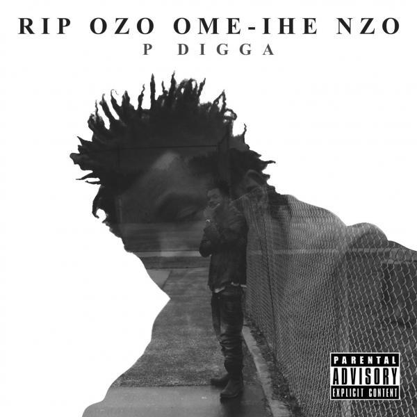 P Digga – Rip Ozo Ome-Ihe Nzo