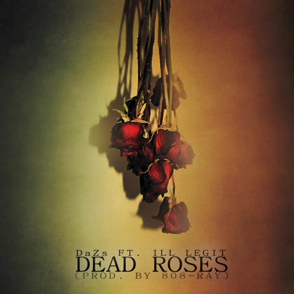 DaZs Feat. Ill Legit – Dead Roses