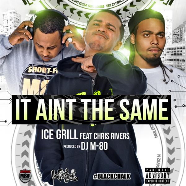 Ice Grill Feat. Chris Rivers – It Ain't The Same