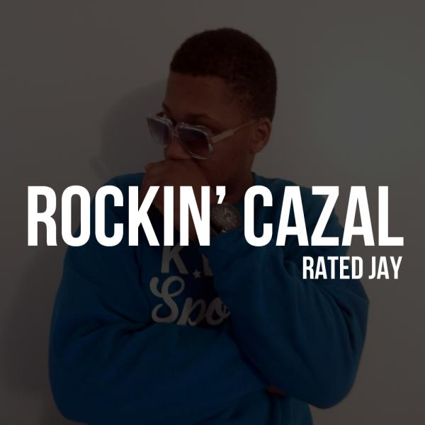Rated Jay – Rockin Cazal