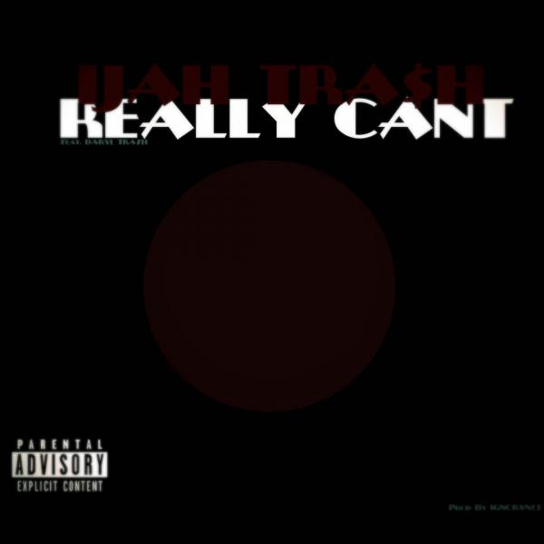 Ijah Trash Feat. Daryl Trash – Really Can't