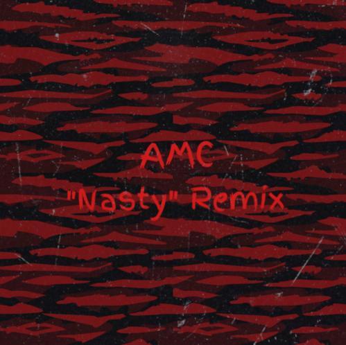 AMC – Nasty (Remix)
