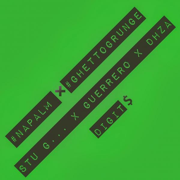 Napalm x GhettoGrunge – DIGIT$