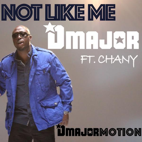 Dmajor Feat. Chany – Not Like Me
