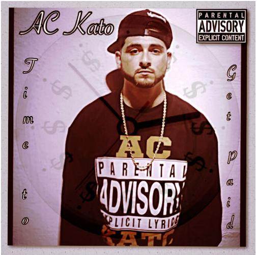 AC Kato – Time To Get Paid