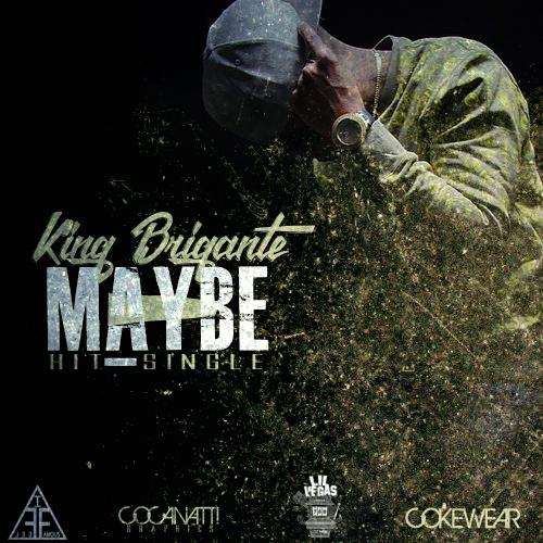 King Brigante – Maybe