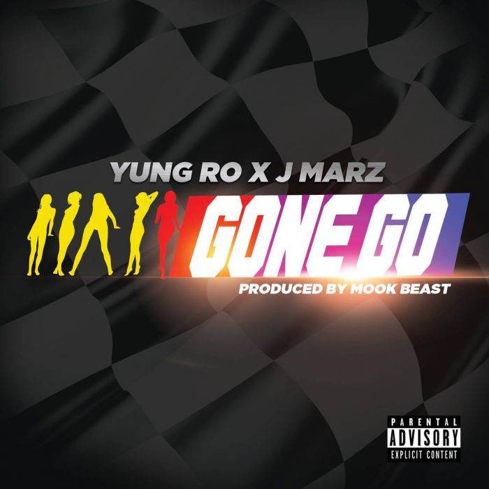 Yung Ro & J Marz – Gone Go