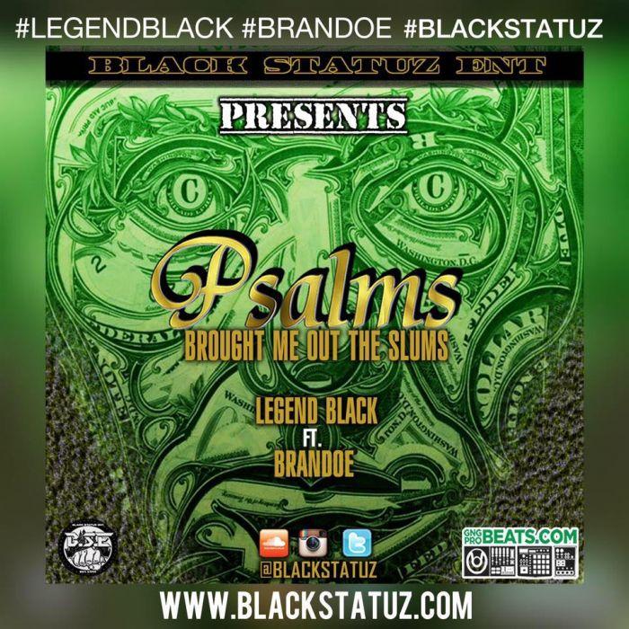 Legend Black Feat. Brandoe – Psalms Brought Me Out The Slums