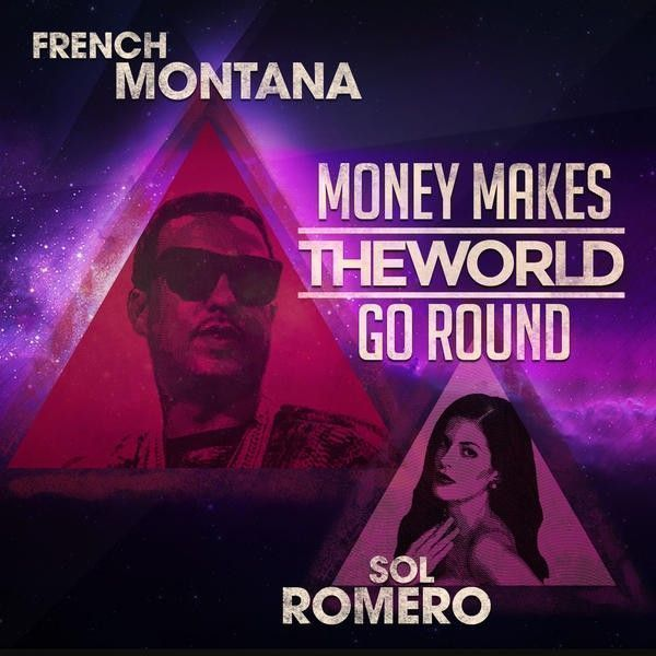 Sol Romero Feat. French Montana – Money Makes The World Go Round