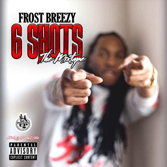"Frost Breezy – 6 Shots ""The Mixtape"""