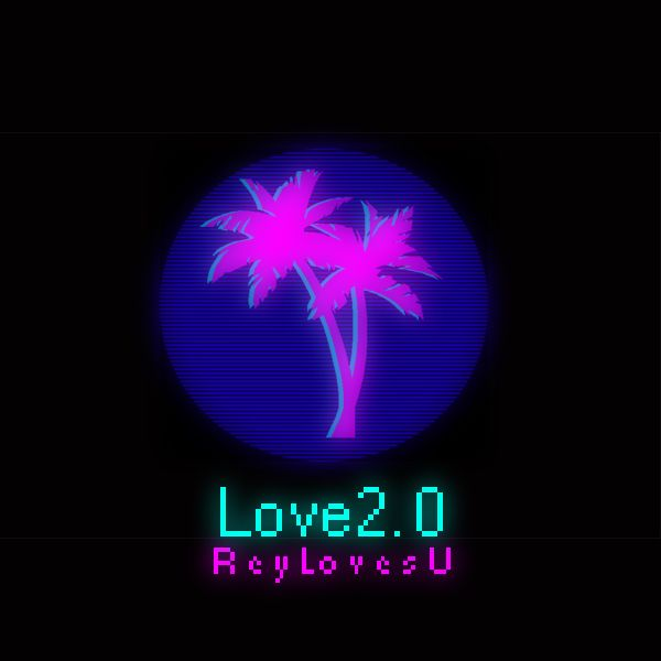 Listen to ReyLovesU – Love 2.0 (Official Audio)