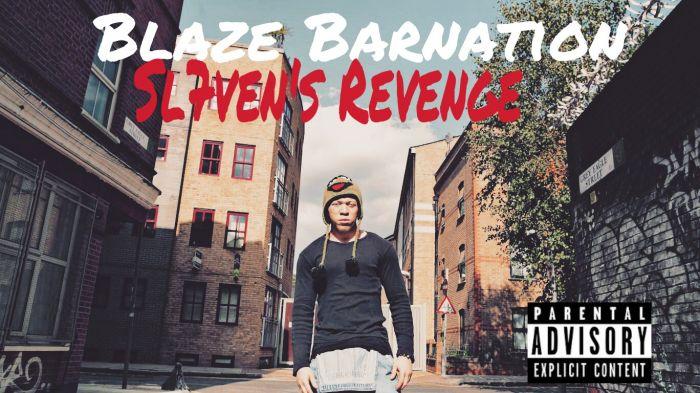 Blaze Barnation – Sl7ven's Revenge